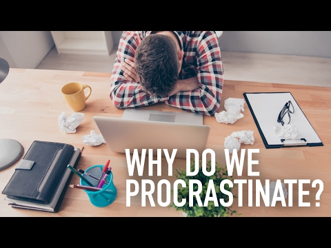 why o we procrastinate Why we procrastinate is it the inability to manage time or a failure to control moods and emotions, or something more complex last published.