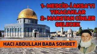 Mescid-i Aksa'yı yıkacaklar - Hacı Abdullah Baba Sohbet