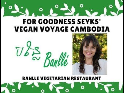 Vegan Voyage Cambodia: Banlle Vegetarian