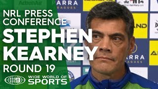 NRL Press Conference: Stephen Kearney - Round 19 | NRL on Nine