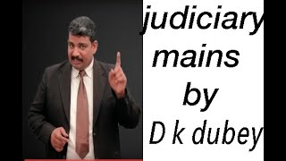 How to Prepare Judiciary MAINS EXAM  BY D.K.DUBEY,hjs,pcs-j,csat,apo,jmfc,cj(jd)