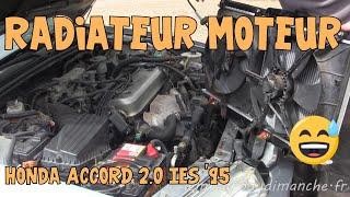 Honda Accord #04 Remplacement du radiateur moteur