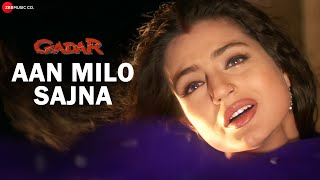 Gadar - Aan Milo Sajna - Full Song Video | Sunny Deol - Ameesha Patel - HD