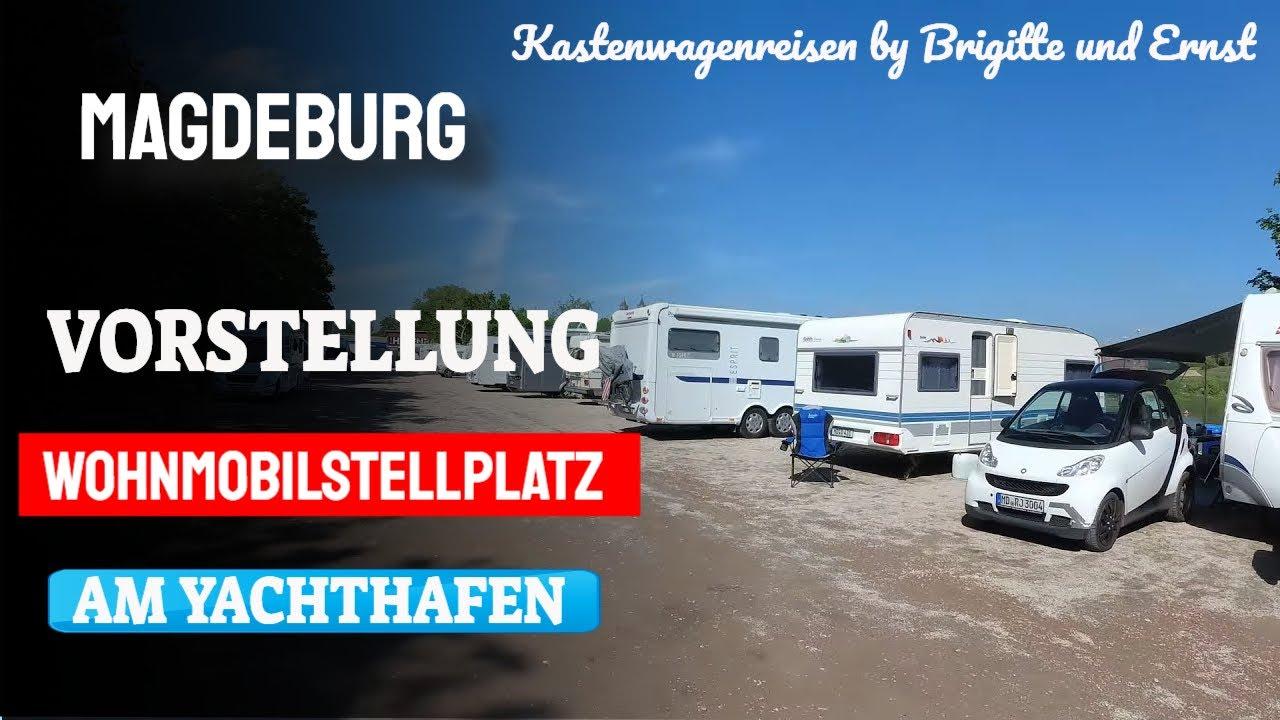 Magdeburg Wohnmobilstellplatz am Yachthafen mit unserem Wohnmobil  Kastenwagen Vorstellung Stellplatz