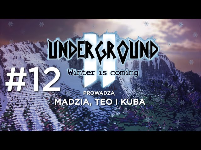 Underground 2 - Winter is coming #12 - Dziwny odcinek /w Teo i Kuba