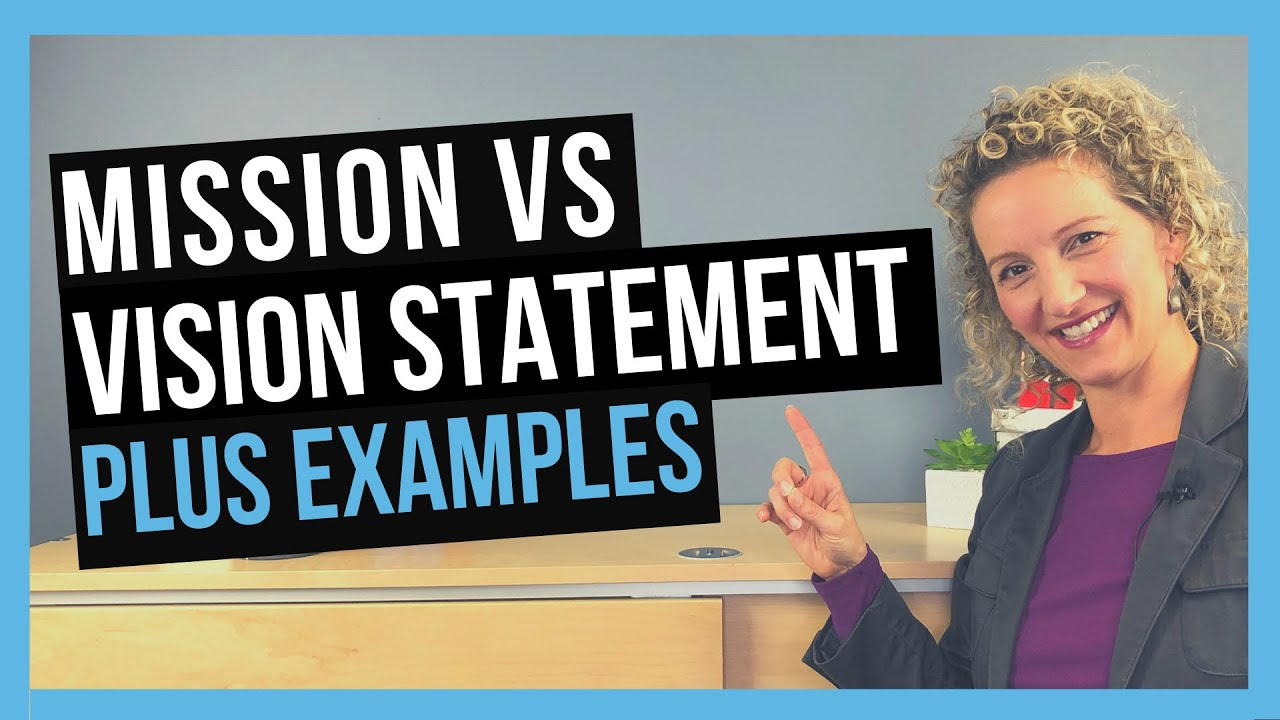 The Difference Between Mission And Vision Statement Plus Examples Youtube