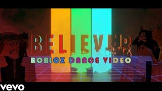ROBLOX DANCE VIDEO - Believer by Imagine Dragons | It's Karla - Roblox