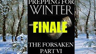 Prepping for Winter: The Forsaken Part 6