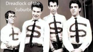 Dreadlock of the Suburbs - Dead Kennedys