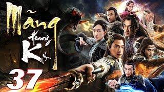 Phim Hay | Mãng Hoang Kỷ - Tập 37 | PhimTV