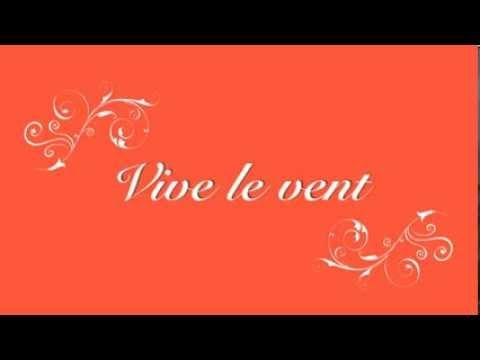 Vive Le Vent Lyrics Youtube