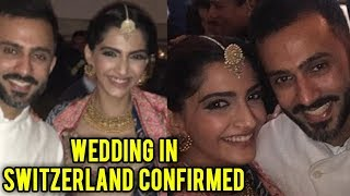 Sonam Kapoor & Anand Ahuja's Switzerland Destination WEDDING Plans REVEALED