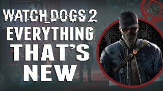Everything New In Watch Dogs 2 - In 2 Minutes