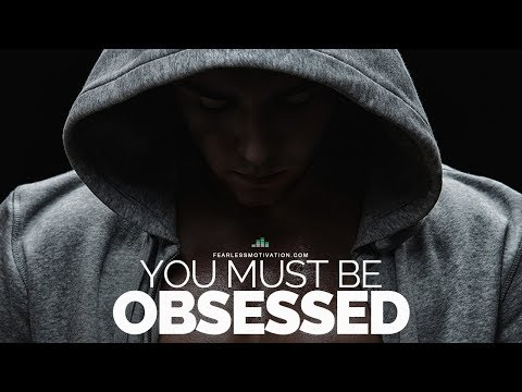 It Must Be An Obsession – Motivational Speech