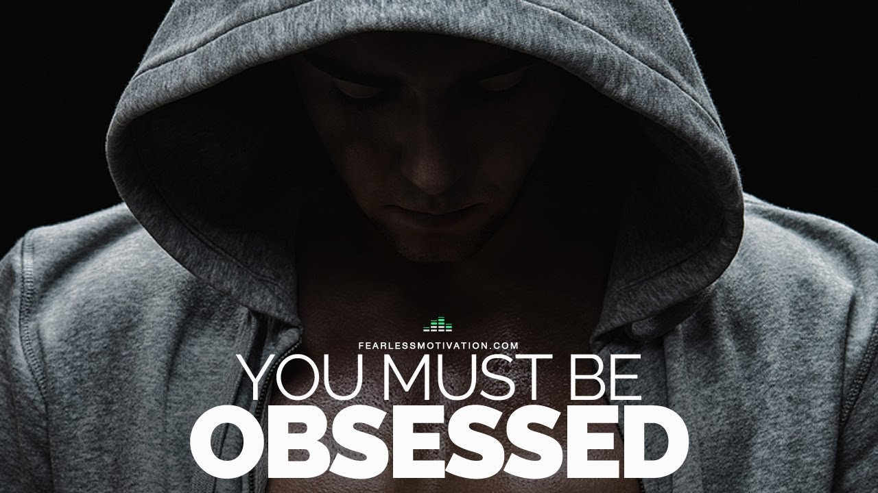 Obsessive Quotes Motivational: It Must Be An Obsession