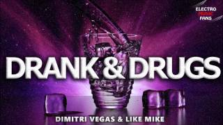 Dimitri Vegas & Like Mike -  Drank & Drugs | Remix