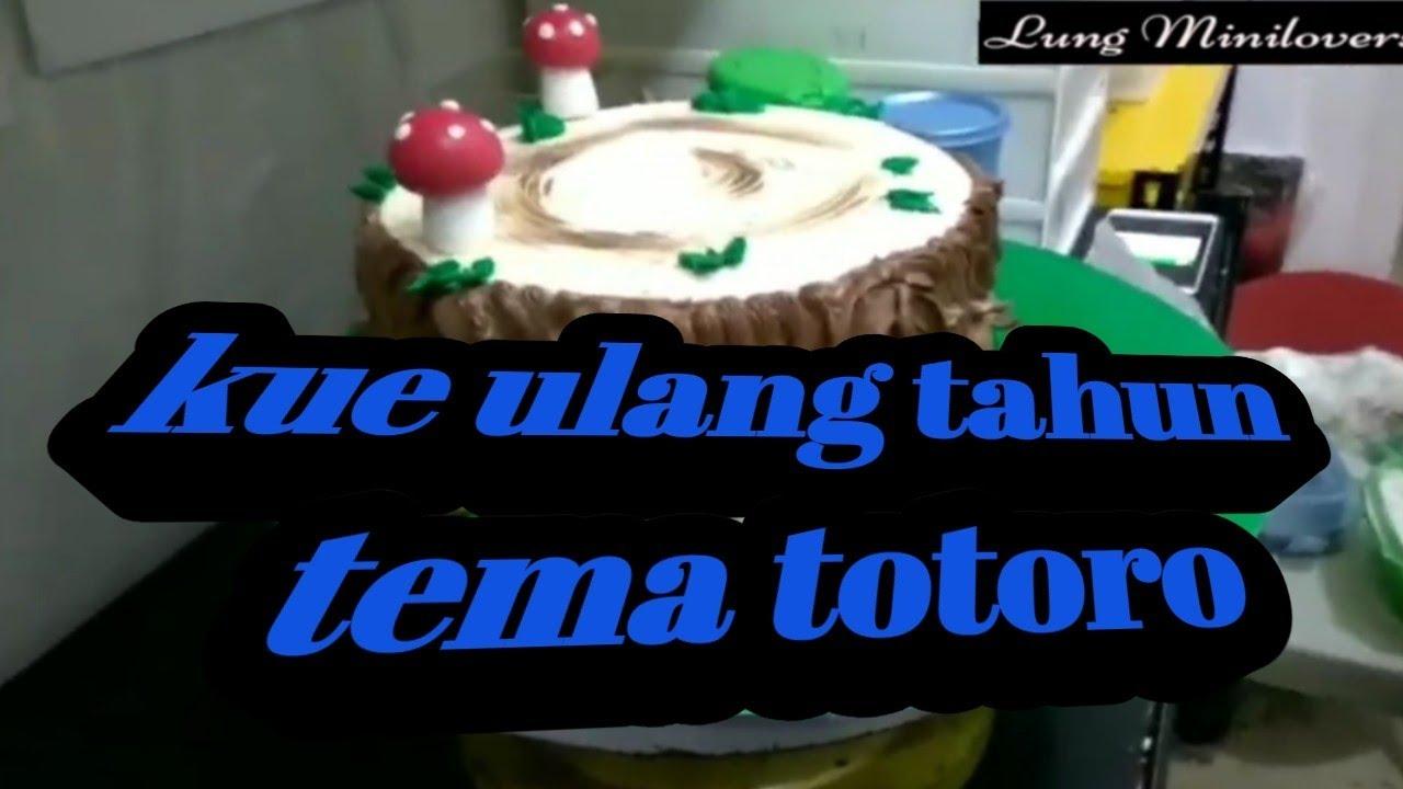 Kue Ulang Tahun temaTotoro - YouTube