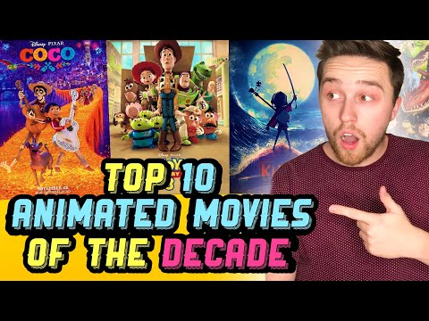 Top 10 Animated Movies of the Decade | 2010-2019