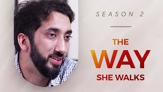 The Way She Walks - Amazed by the Quran w/ Nouman Ali Khan