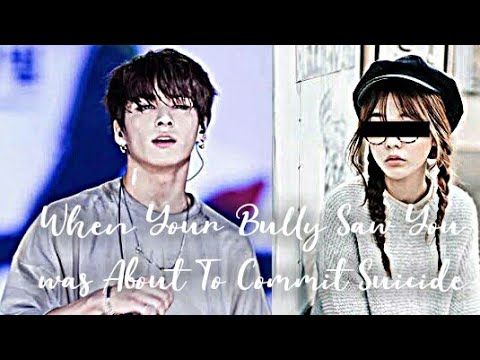 Download When Your Bully Saw You Was About To Commit Suicide | JUNGKOOK FF