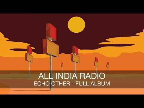 All India Radio - Echo Other FULL ALBUM