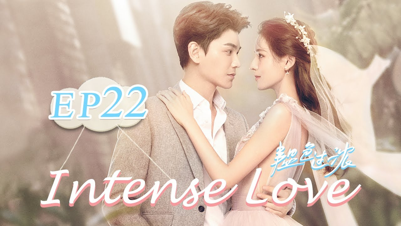 【ENG SUB】Intense Love EP22——Starring:Yuxi Zhang Yuxi Ding 【MGTV Series Channel】