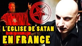 ???? INCROYABLE !!! ???? L' EGLISE DE SATAN ARRIVE EN FRANCE ???? AVRIL 2017 MORGAN PRIEST