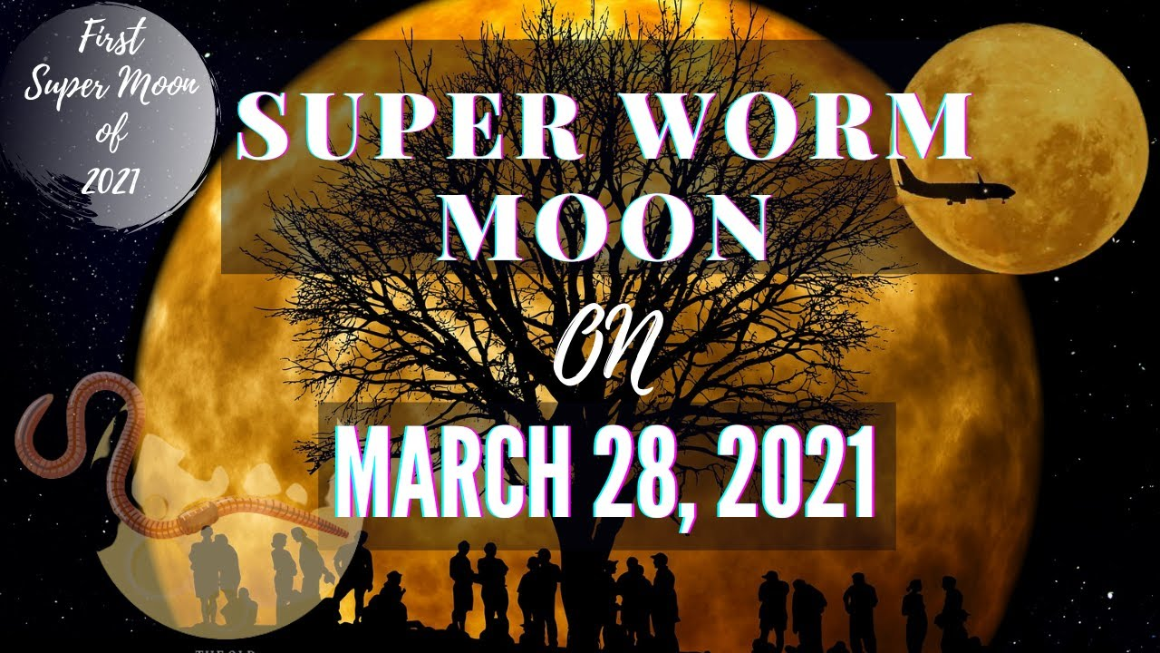 March full moon 2021: Worm moon lights up night sky this weekend