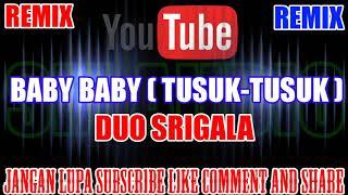 Karaoke Remix KN7000 Tanpa Vokal | Baby Baby (Tusuk-Tusuk) - Duo Srigala HD