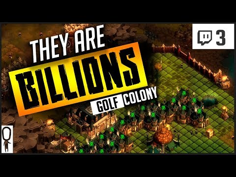 ECONOMY BOOM - THEY ARE BILLIONS Gameplay Part 3 - COLONY GOLF - Let's Play Walkthrough [Twitch]