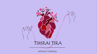 Timrai Tira - Apurva Tamang (Official Audio)