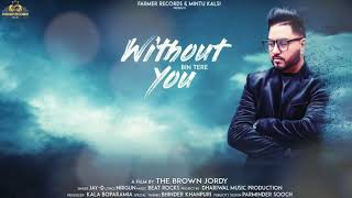 WITHOUT YOU || LYRICAL VIDEO || JAY D || THE BROWN JORDY || SAD SONG || FARMER RECORDS