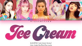 BLACKPINK - Ice Cream (with Selena Gomez) [Color Coded Lyrics]