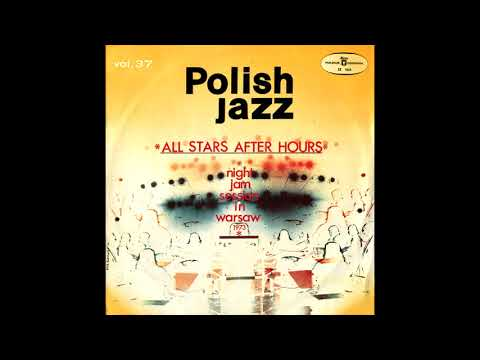 All Stars After Hours - Night Jam Session In Warsaw (Jazz, Hard Bop/Poland/1973) [Full Album]