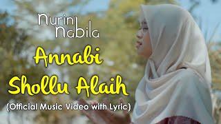Annabi Shollualaih - Nurin Nabila (Official Music Video with Lyric)