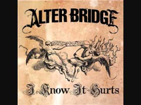 Alter Bridge - I Know It Hurts