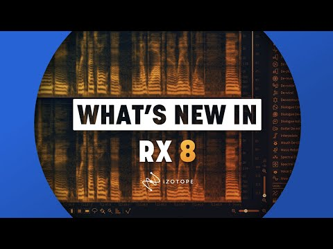 What's New in RX 8 | iZotope