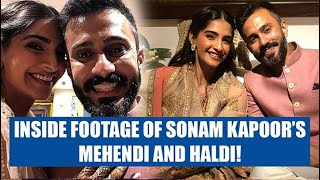 Inside footage of Sonam Kapoor's Mehendi and Haldi!