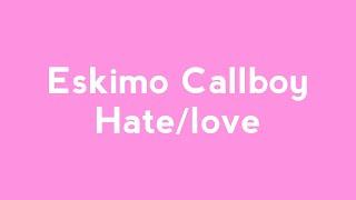 Eskimo Callboy - Hate/Love LYRICS