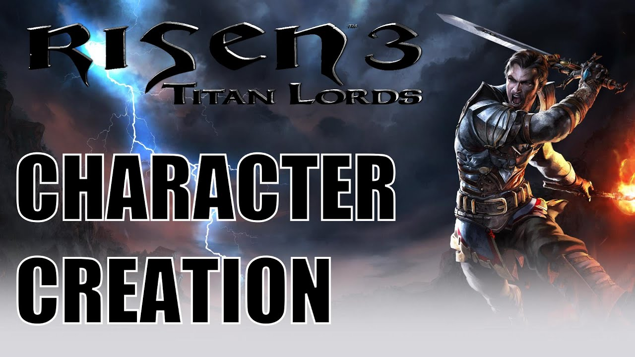 Risen 3 Character Creation