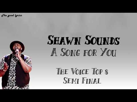 Shawn Sounds - A Song For You (Lyrics) - The Voice Top 8 Semi-Final - 2019