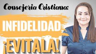 COMO EVITAR CAER EN UNA INFIDELIDAD (ADULTERIO) - CONSEJERIA CRISTIANA