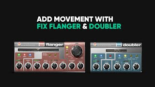 Adding Movement and Depth with Fix Flanger & Doubler – Softube
