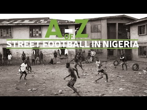 Soccer Stories: A-Z Of Street Football In Nigeria
