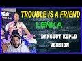 Lenka-trouble Is A Friend Dangdut Koplo Version Reaction