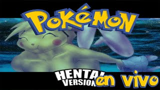 POKEMON PORNO #2 EN VIVO | LIVES CACHONDEROS