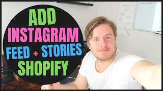 How To Add Instagram Feed And Stories To Shopify Store In 2020