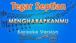 Download Tegar Septian - Mengharapkanmu (Karaoke) | GMusic