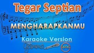 Tegar Septian - Mengharapkanmu (Karaoke) | GMusic