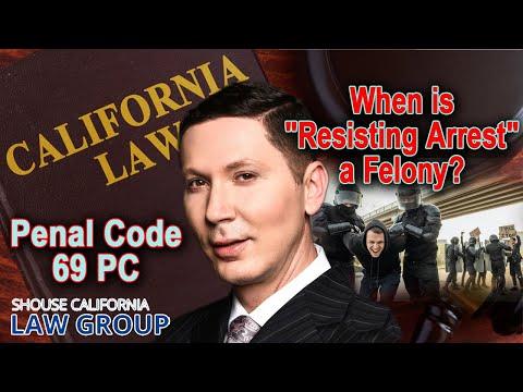 "When is ""resisting arrest"" a felony? (Penal Code 69)"